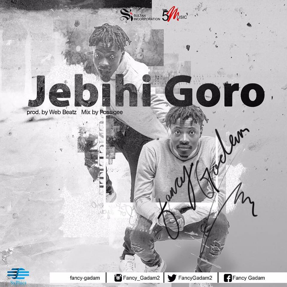 Fancy Gadam - Jebihi Goro (Prod by Webbeatz)